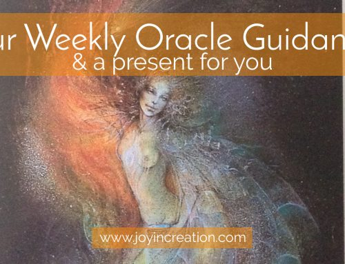 Our weekly Oracle guidance & a present for you!