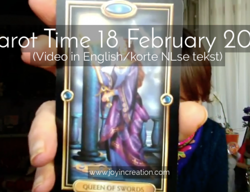 Tarot Time 18 February 2018 (Video in English/korte NLse tekst)