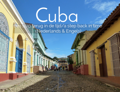 Cuba – een stap terug in de tijd / a step back in time (Nederlands & Engels)