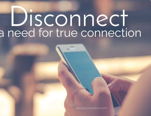 Disconnect – a need for true connection