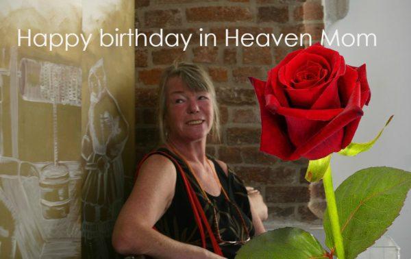 Happy Birthday In Heaven Mom Joy In Creation